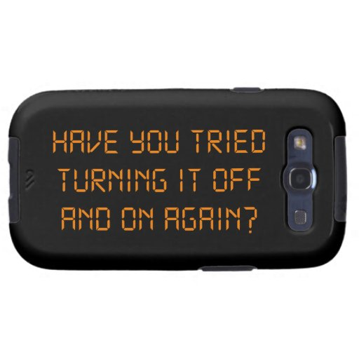 Have You Tried Turning It Off And On Again? Samsung Galaxy S3 Case