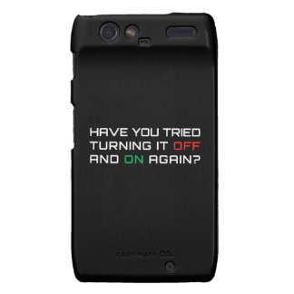Have you tried turning it off and on again motorola droid RAZR covers