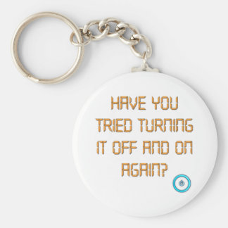 Have You Tried Turning It Off And On Again? Basic Round Button Keychain