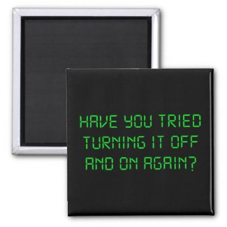 Have You Tried Turning It Off And On Again? 2 Inch Square Magnet