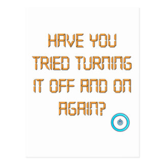 Have You Tried Turning It Off And On Again Postcard