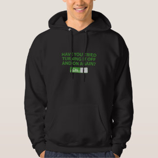 Have You Tried Turning It On And Off Again? Hooded Pullover