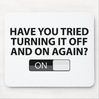 Have You Tried Turning It On And Off Again? Mouse Pad