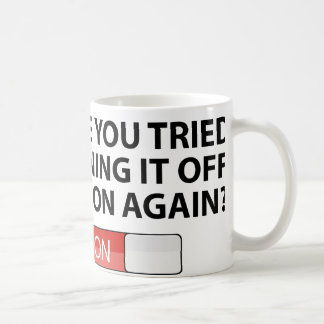 Have You Tried Turning It On And Off Again? Mug
