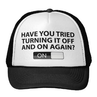 Have You Tried Turning It On And Off Again? Trucker Hat