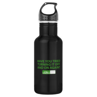 Have You Tried Turning It On And Off Again? Water Bottle