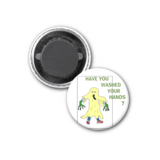 HAVE YOU  WASHED... 1 INCH ROUND MAGNET