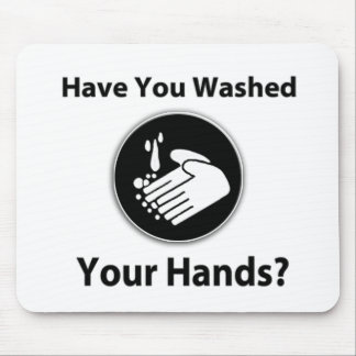 Have You Washed Your Hands? Mouse Pad