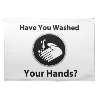Have You Washed Your Hands? Placemat