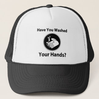 Have You Washed Your Hands? Trucker Hat