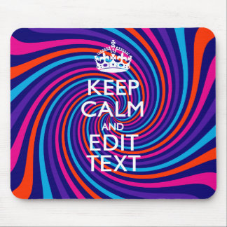 Have Your Keep Calm Saying on Multicolored Swirl Mouse Pad