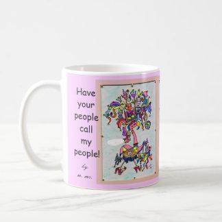 Have Your People call my People ! Coffee Mug