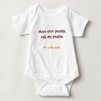 Have your peoplecall my people, for a play date! baby bodysuit