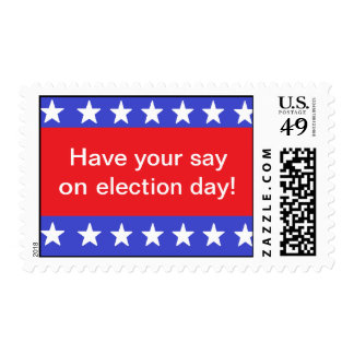 """Have your say on election day!"" Postage"