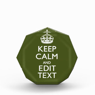 Have Your Text Keep Calm And on Olive Green Acrylic Award