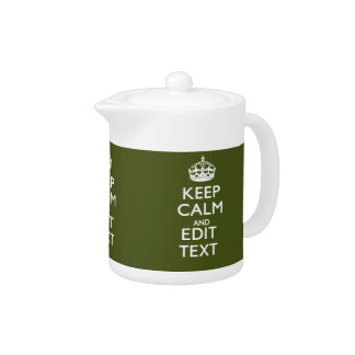 Have Your Text Keep Calm And on Olive Green Teapot