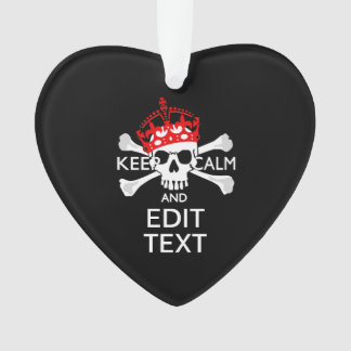 Have Your Text Keep Calm Crossbones Skull on Black Ornament