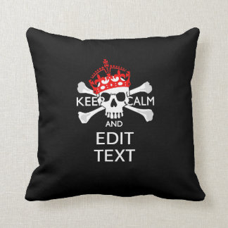 Have Your Text Keep Calm Crossbones Skull on Black Throw Pillow