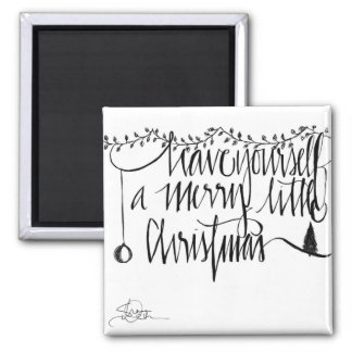 Have Yourself A Merry Little Christmas 2 Inch Square Magnet