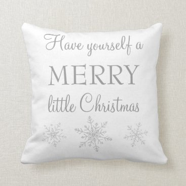 Christmas Themed Have Yourself a Merry Little Christmas Pillow