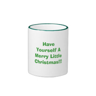 Have Yourself A Merry Little Christmas!!! Ringer Mug