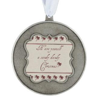 Have Yourself A Sandy Dandy Christmas Scalloped Pewter Ornament