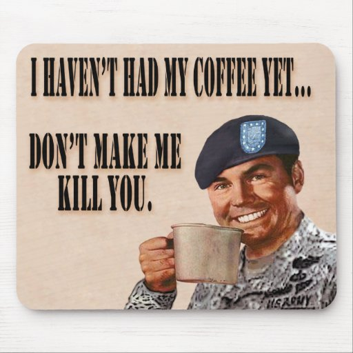 Haven't had my coffe yet mouse mats