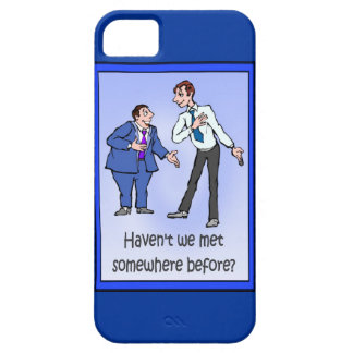 Haven't we met somewhere before? iPhone SE/5/5s case