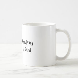 Having a Ball Classic White Coffee Mug