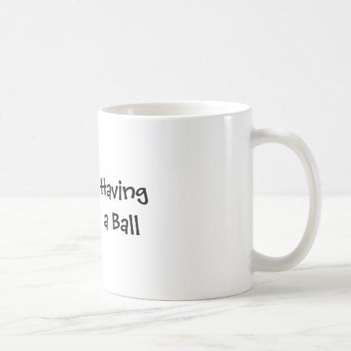 Having a Ball Coffee Mug