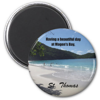 Having a beautiful day at Magen's Bay... Magnet