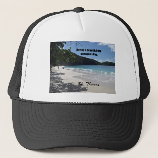 Having a beautiful day at Magen's Bay... Trucker Hat