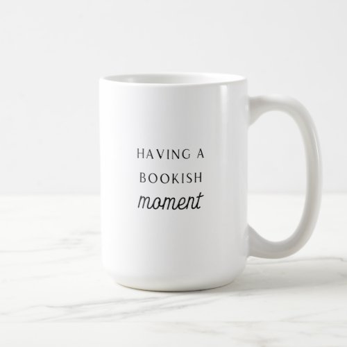Having a Bookish Moment Mug