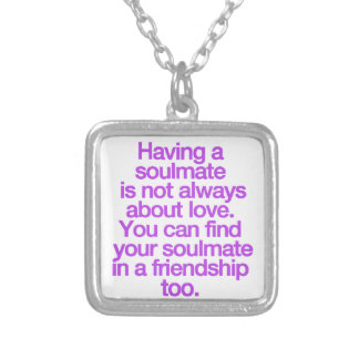 HAVING A FRIENDSHIP SOULMATE QUOTES SAYINGS EXPRES SILVER PLATED NECKLACE