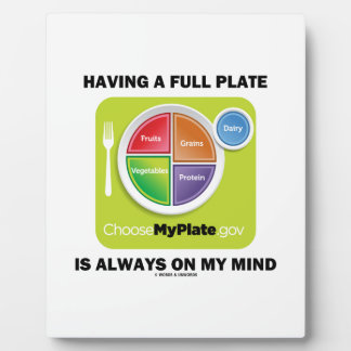 Having A Full Plate Always On My Mind Food Groups Plaque