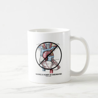 Having A Heart Is Overrated (Anti-Valentine's Day) Coffee Mug