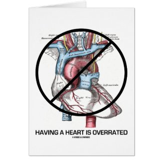 Having A Heart Is Overrated (Cross-Out Heart) Card