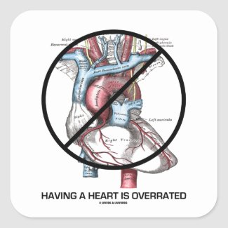Having A Heart Is Overrated (Heart Cross-Out) Square Sticker
