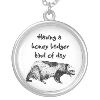 Having a honey badger kind of day silver plated necklace
