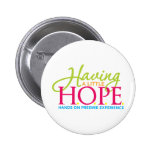 Having a little Hope Pinback Buttons