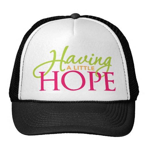 Having a little Hope Trucker Hat