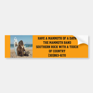 Having a Mammoth of a Day!!, Have a Mammoth of ... Bumper Sticker