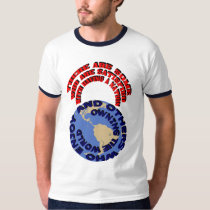 Having a Nation Owning the World T-Shirt