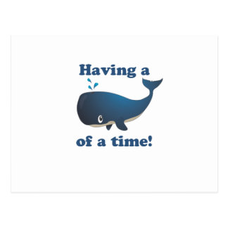 Having a Whale of a time! Postcard