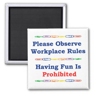 Having Fun Is Prohibited 2 Inch Square Magnet