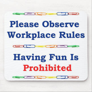 Having Fun Is Prohibited Mouse Pad