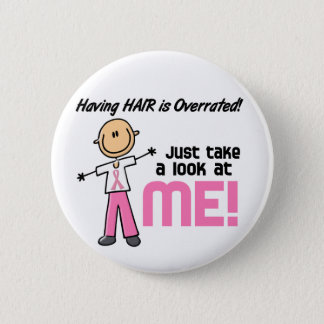 Having Hair Overrated Breast Cancer Stick Figure Pinback Button