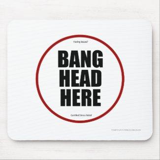 Having Issues? Bang head here mousepad