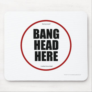 Having Issues Bang head here Mouse Pad