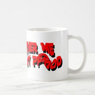 having my period coffee mug